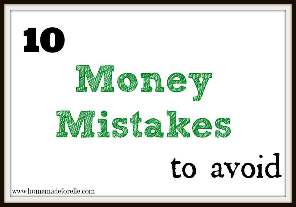 10 money mistakes to avoid