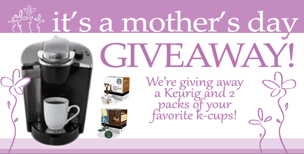 Keurig's Coffee Maker Mother's Day Giveaway