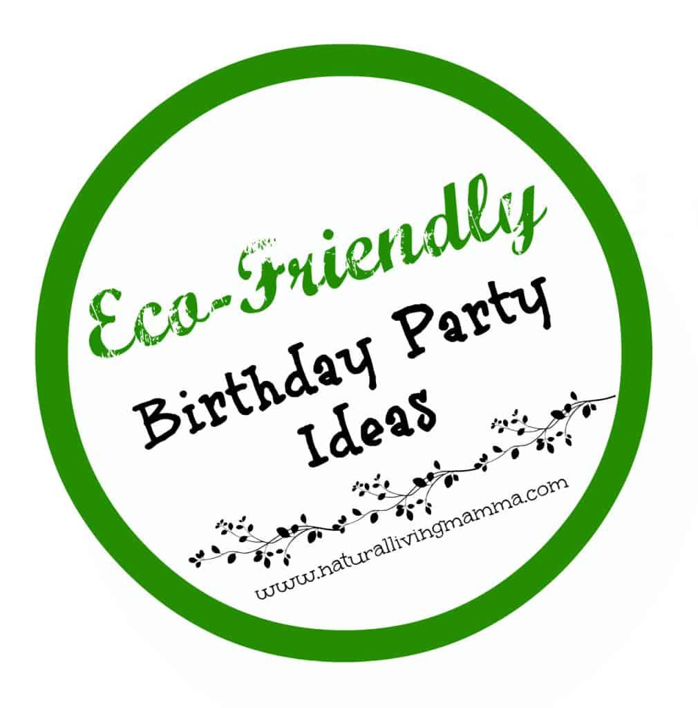 Ecofriendly Birthday Party Ideas