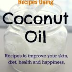 Recipes using Coconut Oil