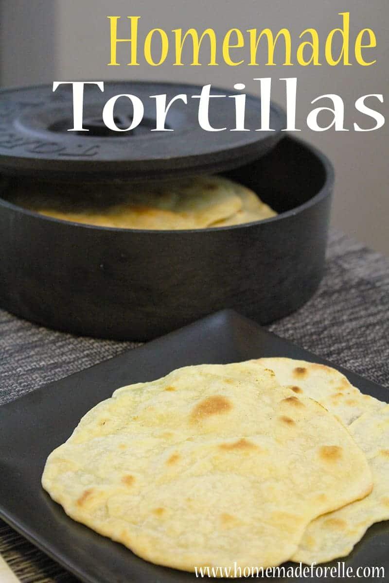 Homemade Tortillas - Homemade for Elle