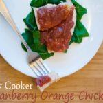 Slow Cooker Cranberry Orange Chicken