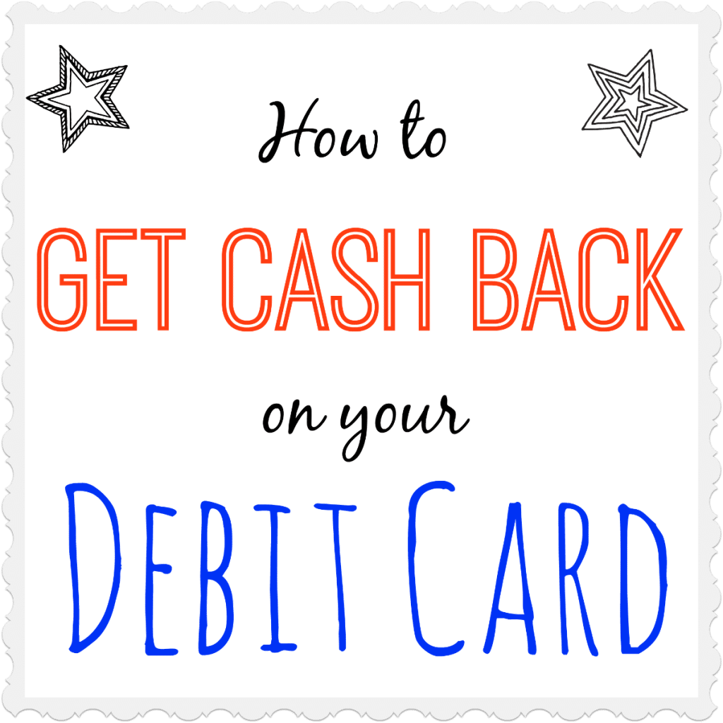 how to get cash back on your debit card