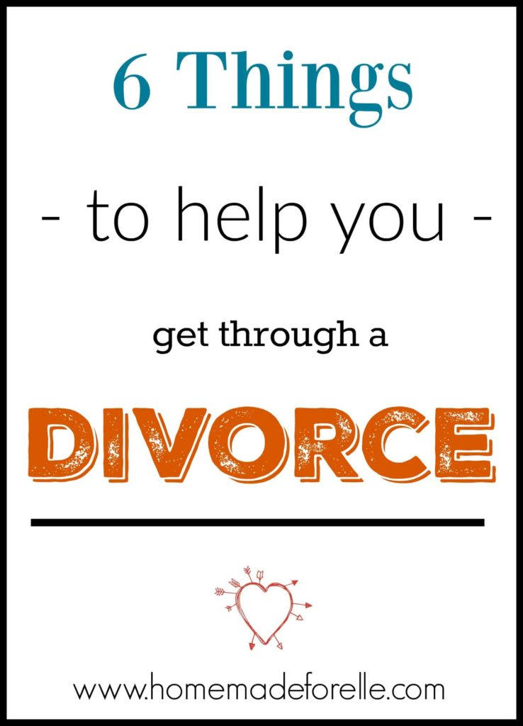 6 Things to Help You Through a Divorce