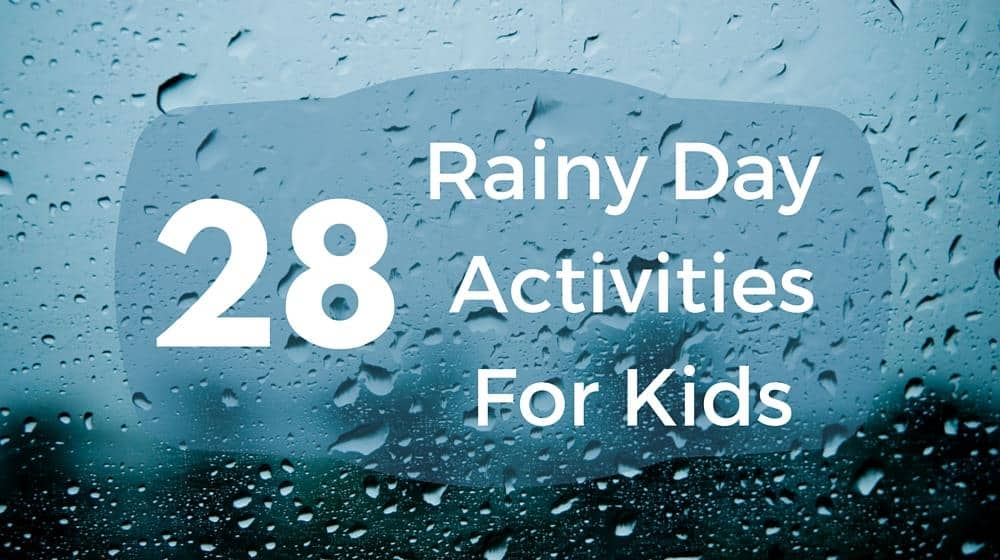 28 Rainy Day Activities For Kids Homemade For Elle