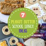 7 Peanut ButterSchool Lunch Ideas