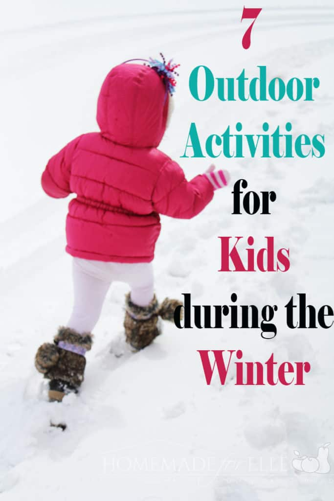 7 Outdoor Activities for Kids in the Winter | homemadeforelle.com