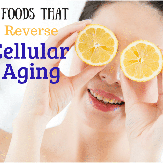 7 Foods that Reverse Cellular Aging