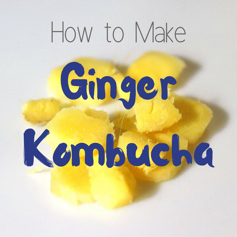 How to Make Ginger kombucha