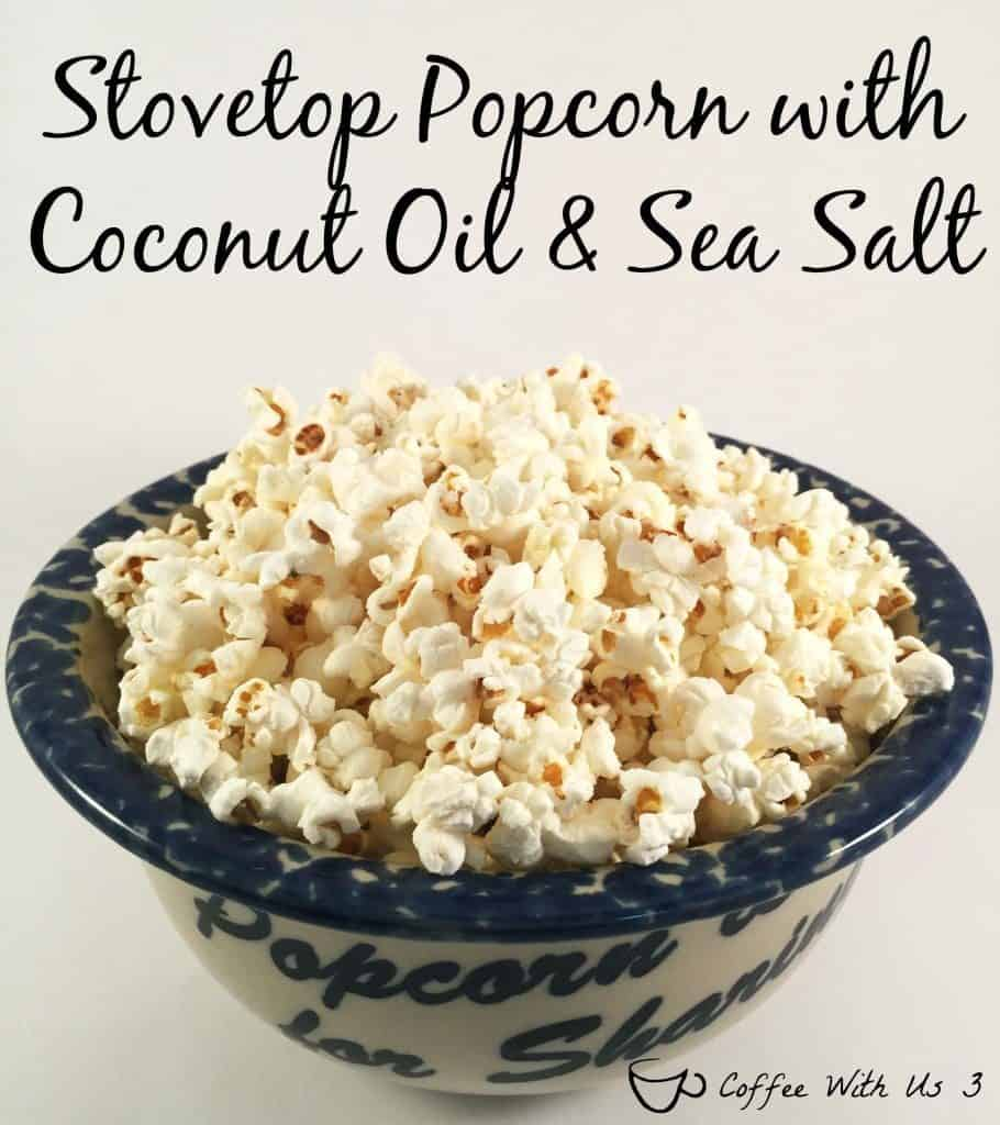 Stovetop Popcorn with Coconut Oil and Sea Salt