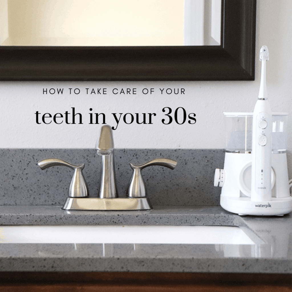 how to take care of your teeth in your 30s