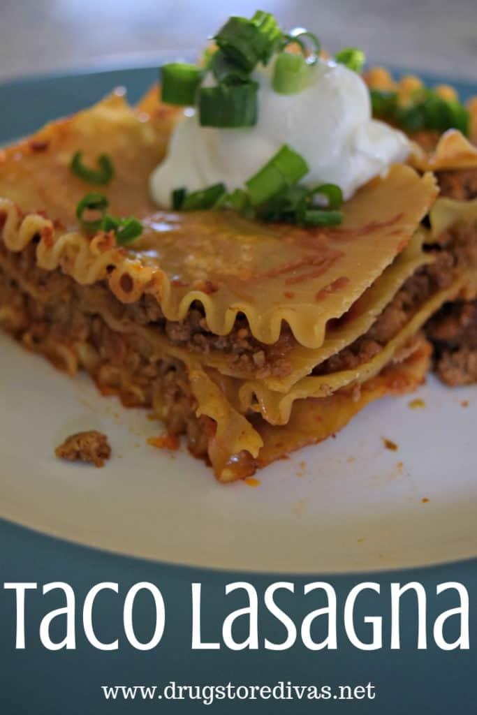 Taco Lasagna | Drugstore Divas