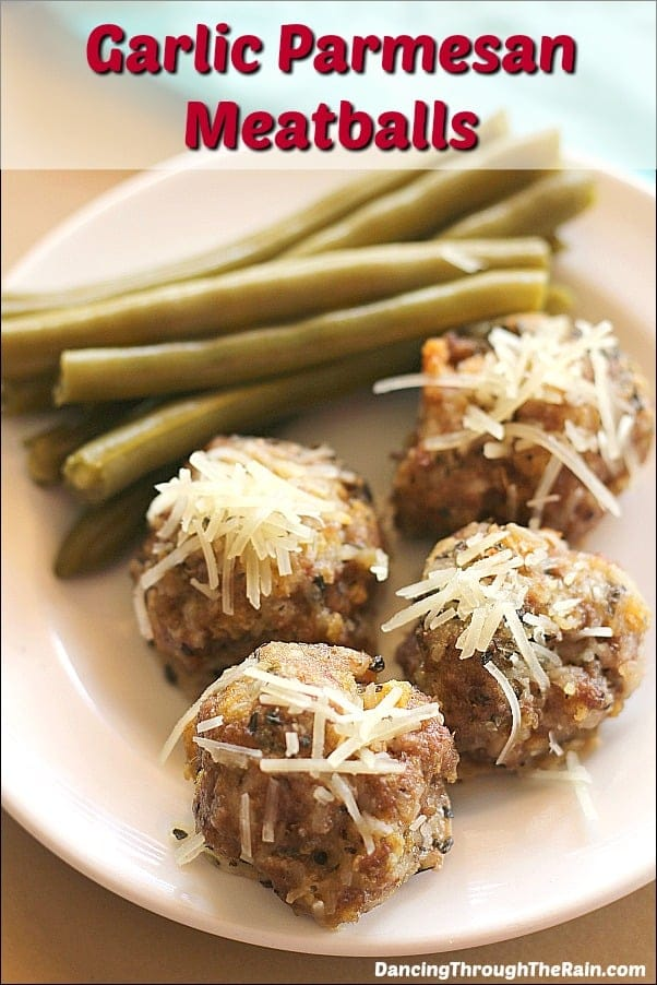 Parmesan Meatballs with Garlic | Dancing Through the Rain