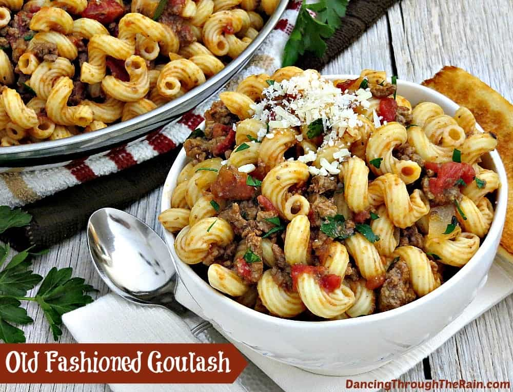 Old Fashioned Goulash | Dancing Through the Rain