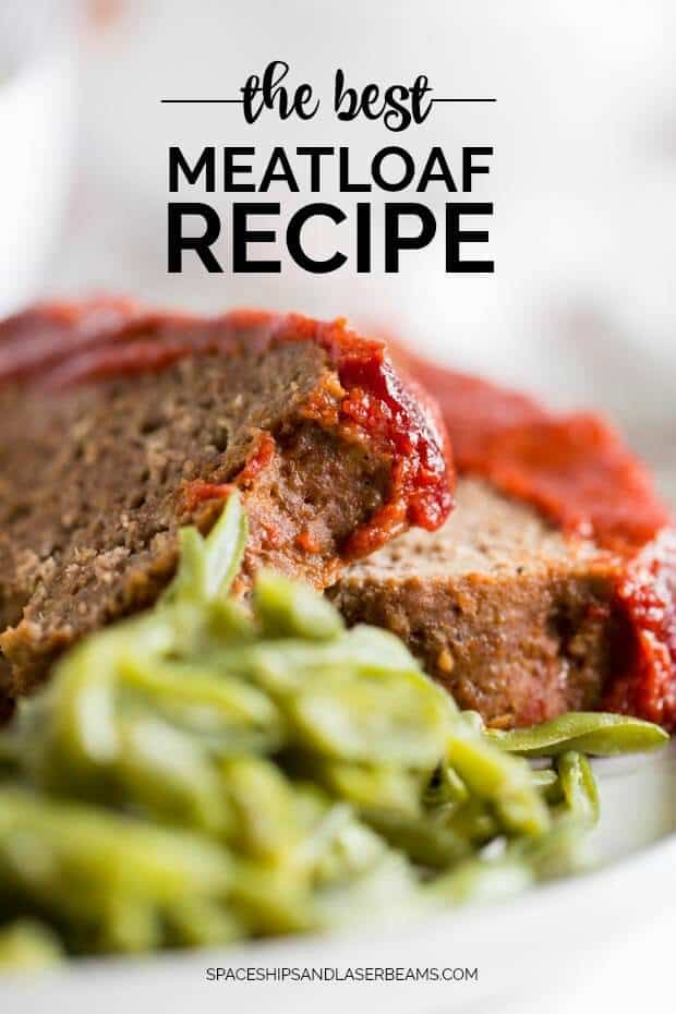 The Best Meatloaf Recipe | Spaceships and Laser Beams