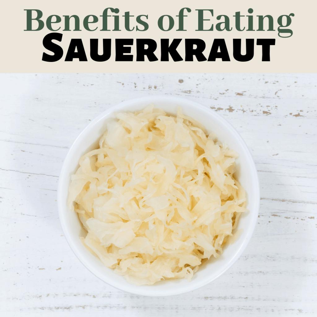 Benefits of eating sauerkraut